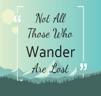 Quote 'Not all those who wander are lost'